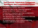 test controls substratum comparison specimens and contamination issues1