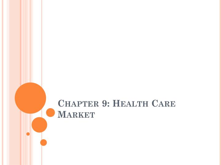 chapter 9 health care market