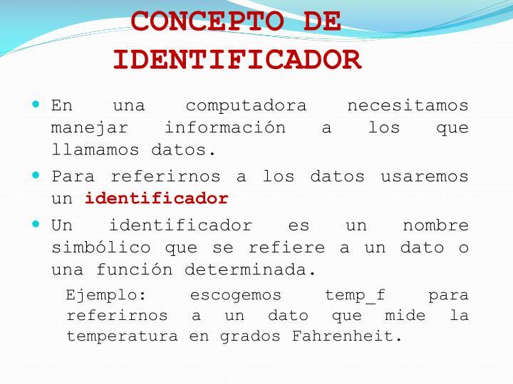 CONCEPTO DE IDENTIFICADOR