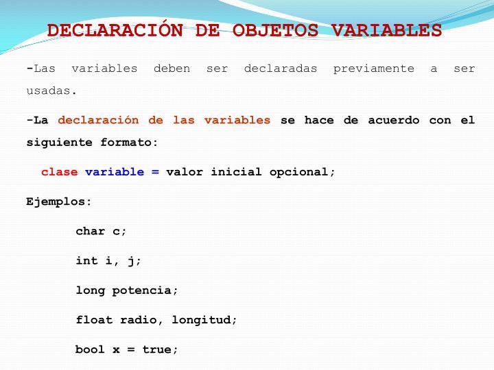 DECLARACIÓN DE OBJETOS VARIABLES