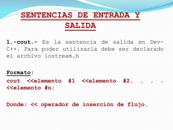 SENTENCIAS DE ENTRADA Y SALIDA