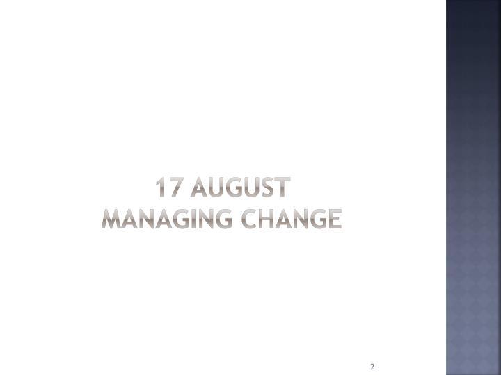 17 august managing change