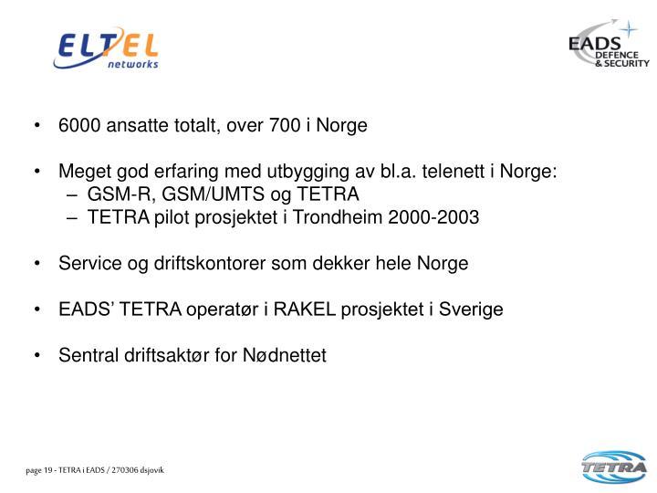 6000 ansatte totalt, over 700 i Norge