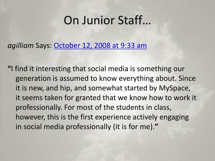 On Junior Staff…