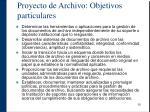 proyecto de archivo objetivos particulares
