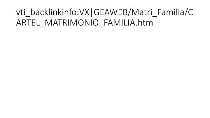 vti_backlinkinfo:VX GEAWEB/Matri_Familia/CARTEL_MATRIMONIO_FAMILIA.htm