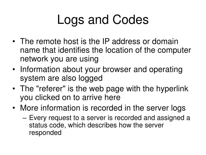 Logs and codes
