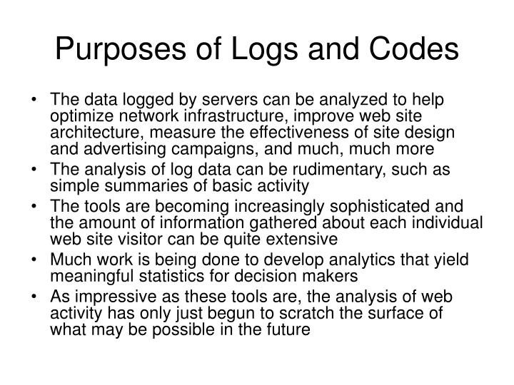Purposes of Logs and Codes