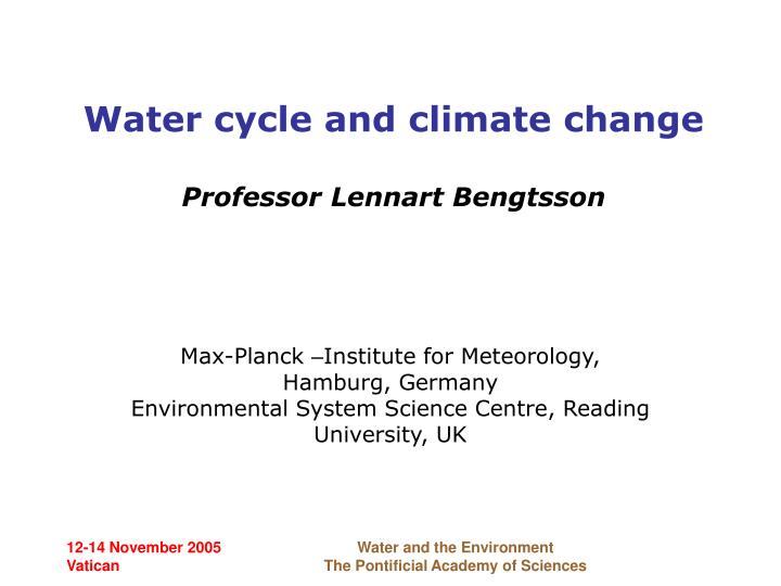 water cycle and climate change professor lennart bengtsson n.