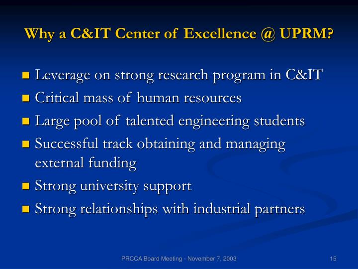 Why a C&IT Center of Excellence @ UPRM?