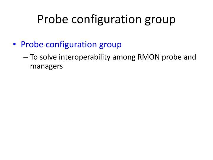 Probe configuration group