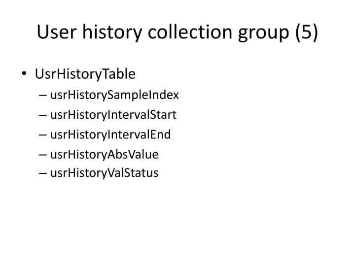 User history collection group (5)
