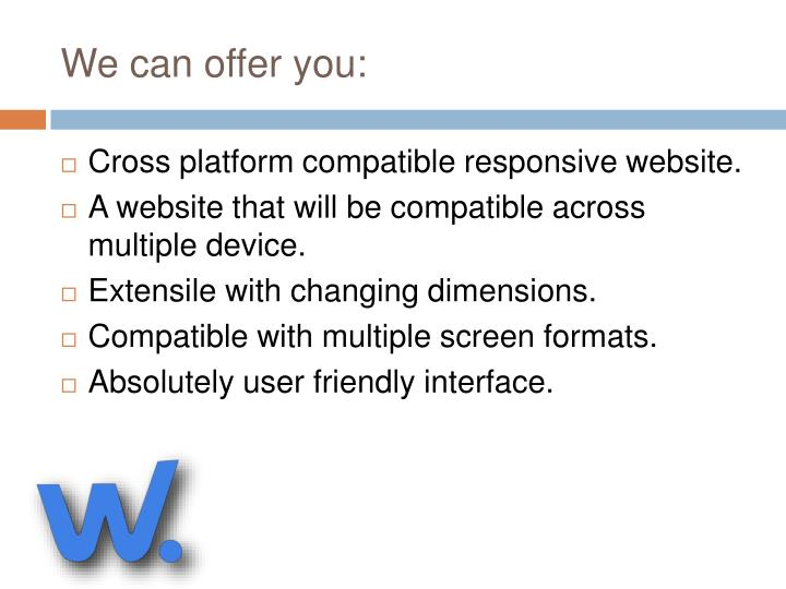 We can offer you:
