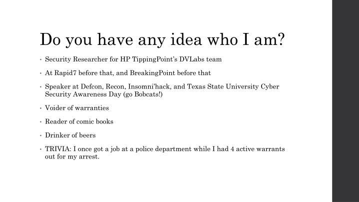 Do you have any idea who I am?