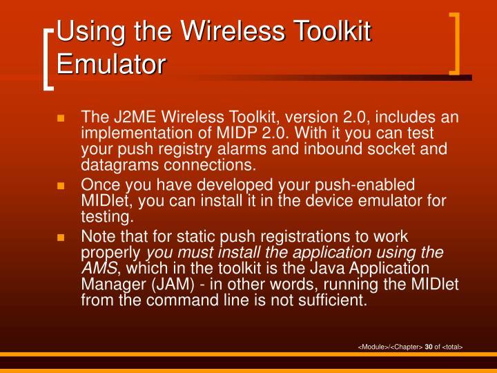 Using the Wireless Toolkit Emulator