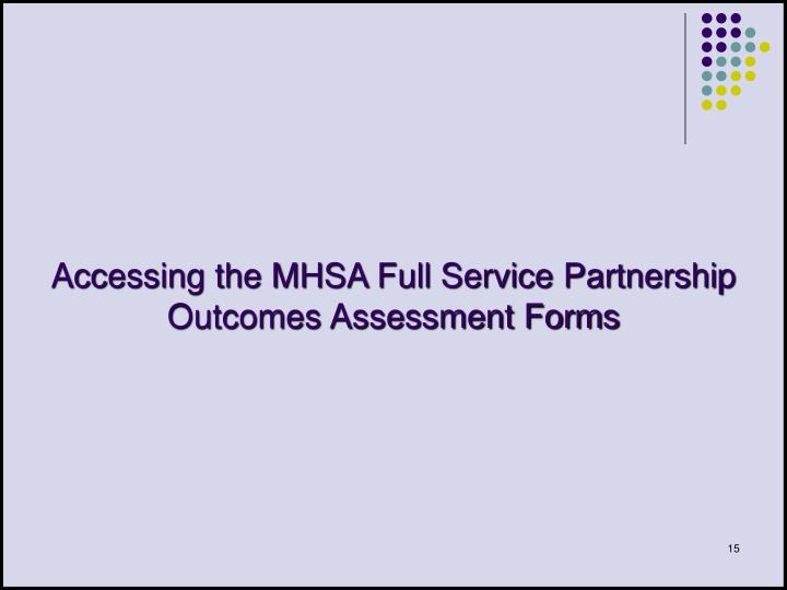 Accessing the MHSA Full Service Partnership Outcomes Assessment Forms