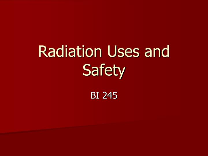 radiation uses and safety n.