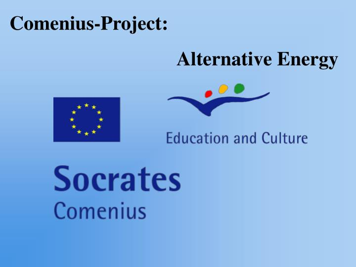 comenius project Comenius, a european commission-funded education programme, deals with pre-school, primary and post-primary education.