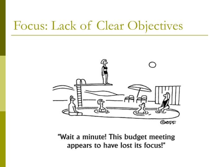 Focus: Lack of Clear Objectives