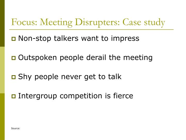 Focus: Meeting Disrupters: Case study