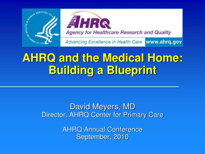 AHRQ and the Medical Home: