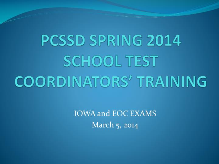 pcssd spring 2014 school test coordinators training n.