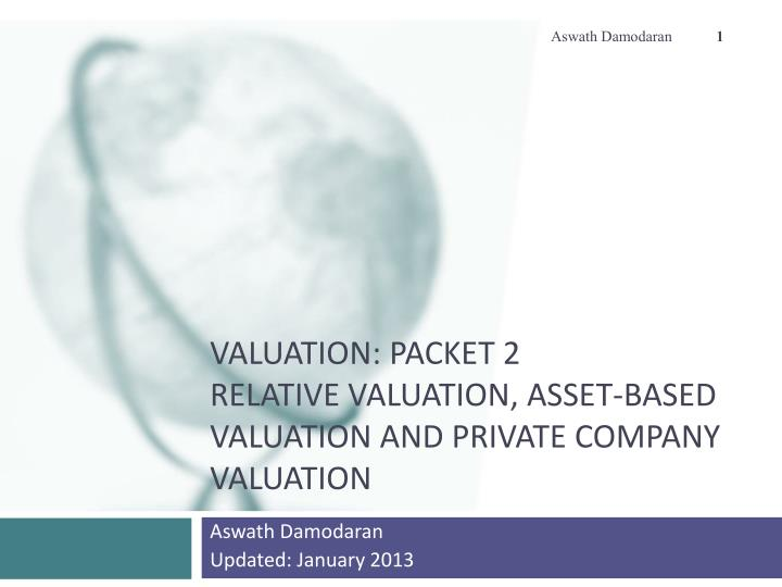 valuation packet 2 relative valuation asset based valuation and private company valuation n.