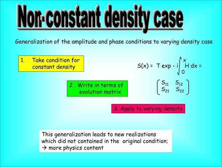 Non-constant density case