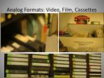 analog formats video film cassettes