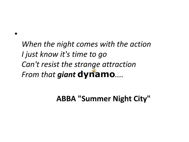 When the night comes with the action