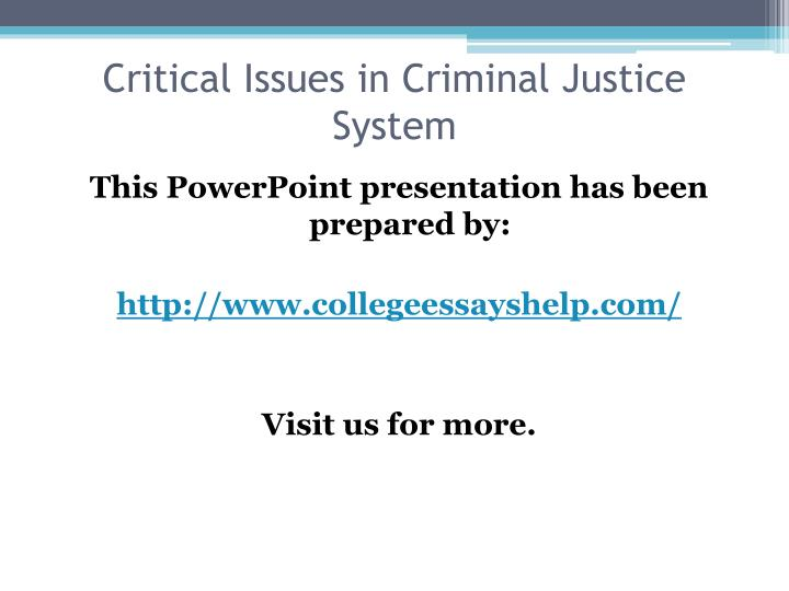 important issues facing the entire criminal justice system today 2015's top 5 civil justice issues  that focuses on criminal justice issues,  referred to a famous supreme court case that afforded americans the right to seek counsel even if he or she.