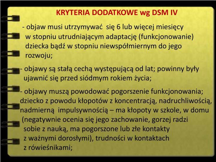 KRYTERIA DODATKOWE wg DSM IV