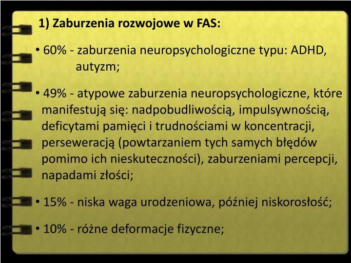 1) Zaburzenia rozwojowe w FAS: