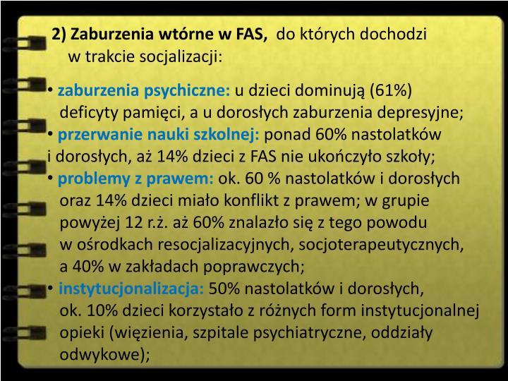 2) Zaburzenia wtórne w FAS,