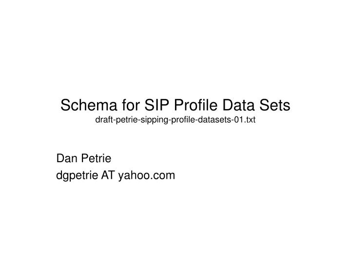 schema for sip profile data sets draft petrie sipping profile datasets 01 txt n.