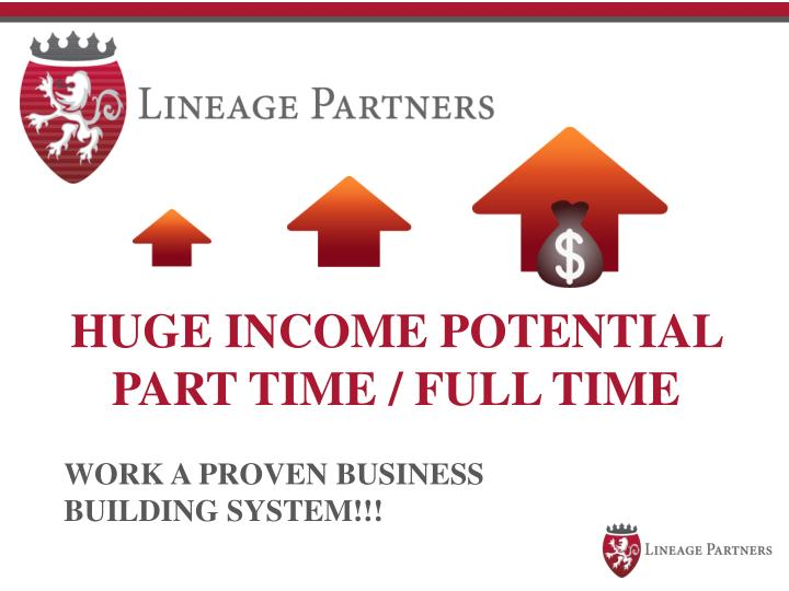 HUGE INCOME POTENTIAL PART TIME / FULL TIME