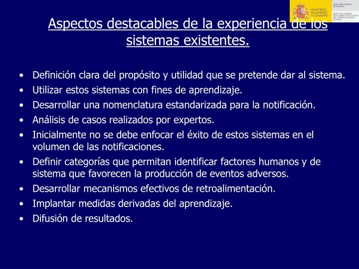 Aspectos destacables de la experiencia de los sistemas existentes.