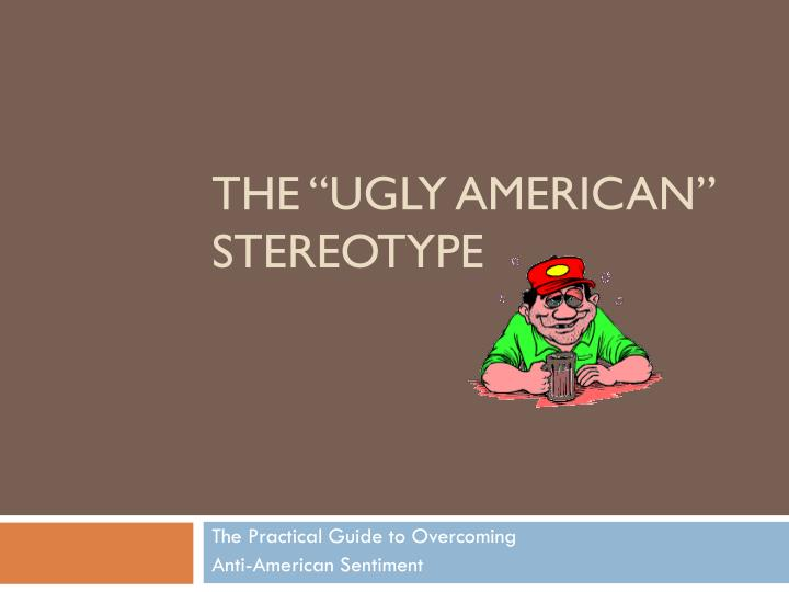 "The ""Ugly American"" Stereotype"