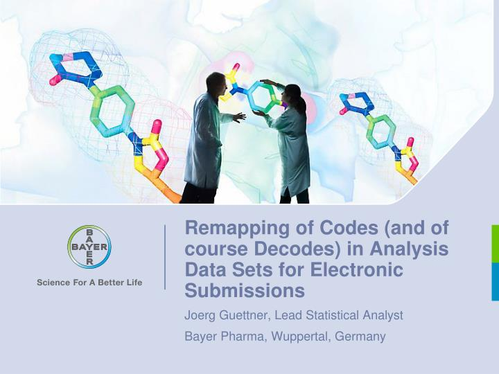 Remapping of codes and of course decodes in analysis data sets for electronic submissions