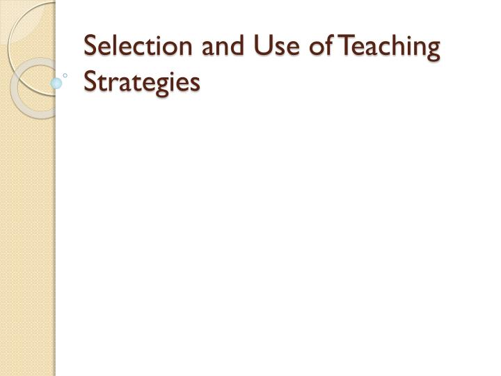 selection and use of teaching strategies n.