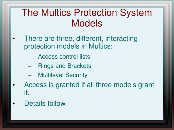 The Multics Protection System Models