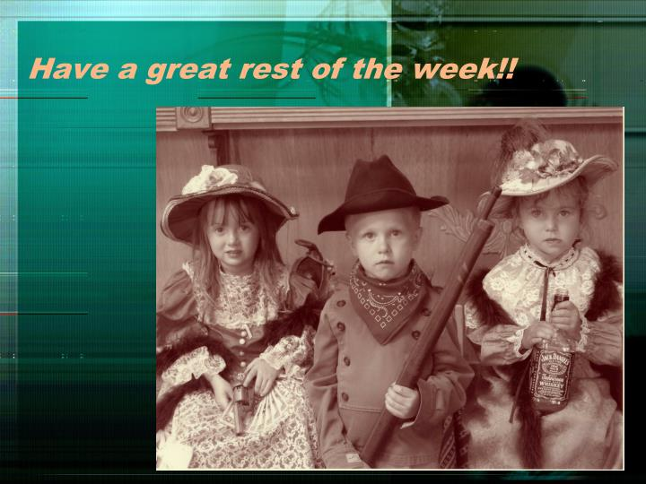 Have a great rest of the week!!