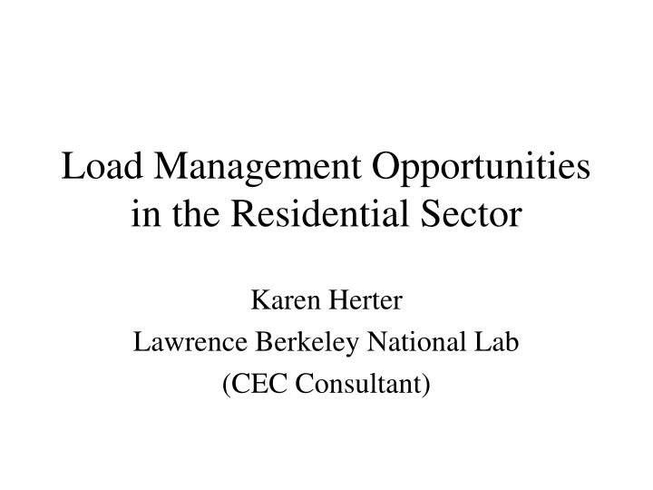 load management opportunities in the residential sector n.