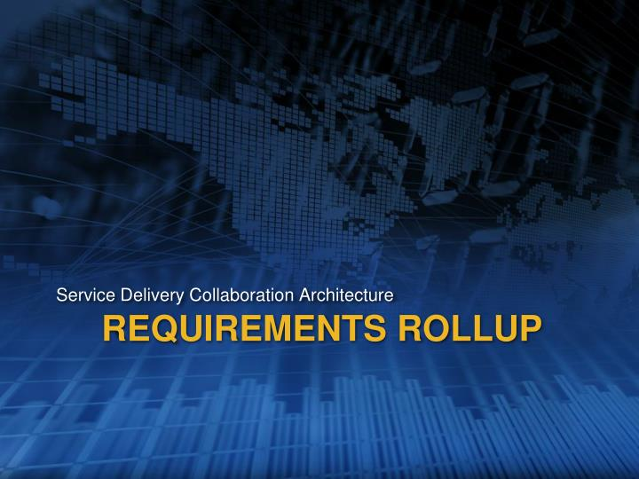 Requirements rollup