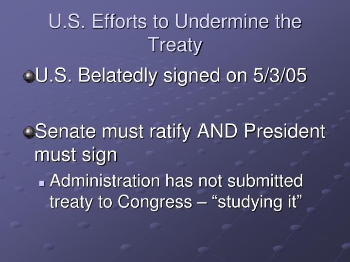 U.S. Efforts to Undermine the Treaty