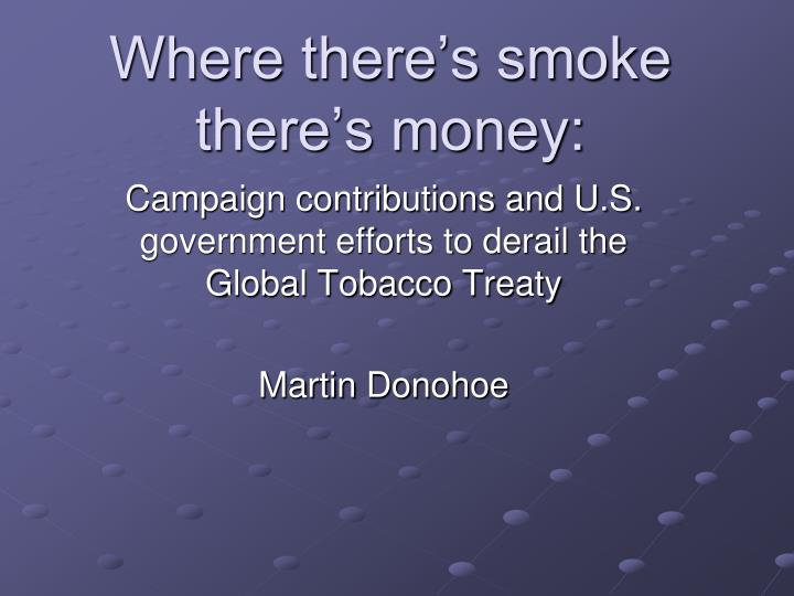 Where there s smoke there s money