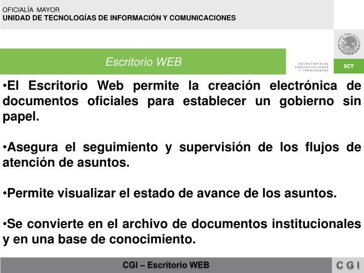 El Escritorio Web permite la creación electrónica de documentos oficiales para establecer un gobierno sin papel.