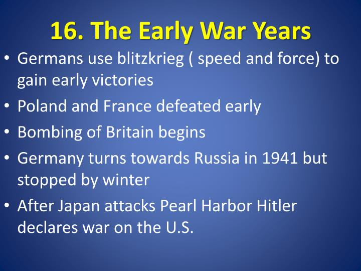 16. The Early War Years
