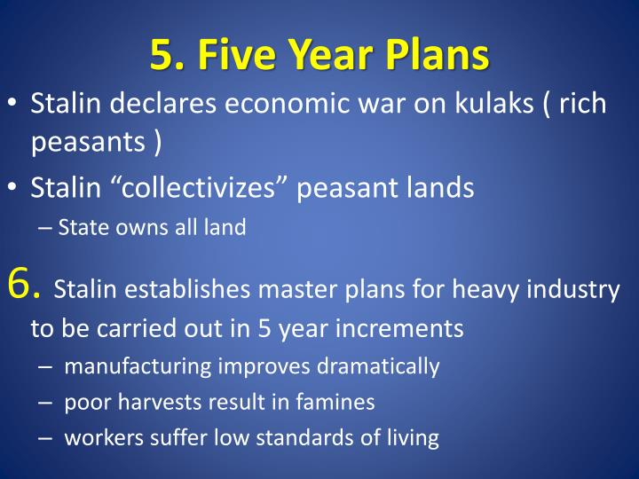 5. Five Year Plans