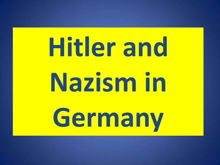 Hitler and Nazism in Germany